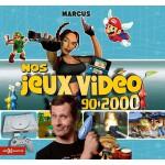 NOS JEUX VIDEO 90-2000 - MARCUS