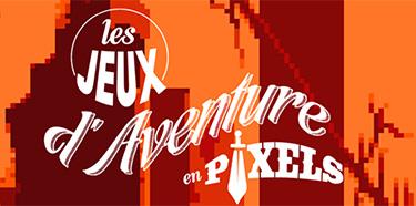 Les Jeux d'Aventure en Pixels